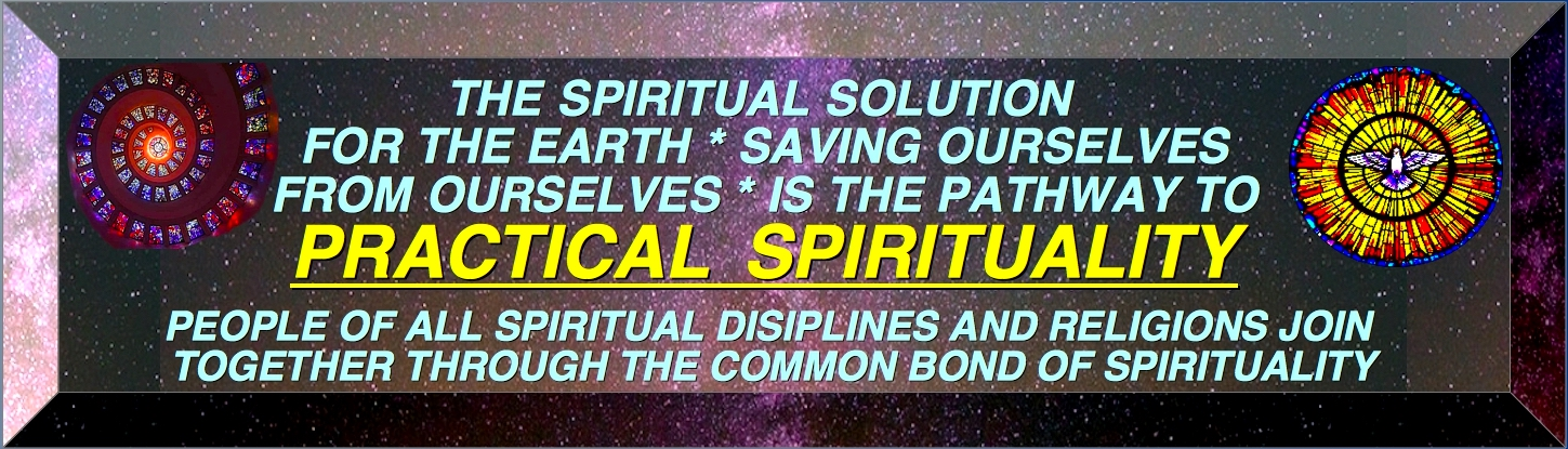 SPIRITUAL SOLUTION FOR THE EARTH TO SAVE OURSELVES FROM OURSELVES
